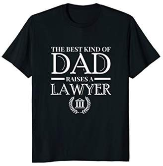 The Best Kind Of Dad Raises A Lawyer Cute Gift T-Shirt