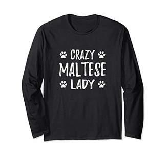 Crazy Maltese Lady Long Sleeve Shirt for Dog Mom