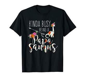 Funny Kinda Busy Being A Papa Saurus Shirt Family Grandpa