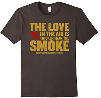 Love in the Air is Thicker Than Smoke - Sonoma Tshirt