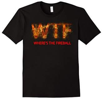 WTF Where's The Fireball T-Shirt
