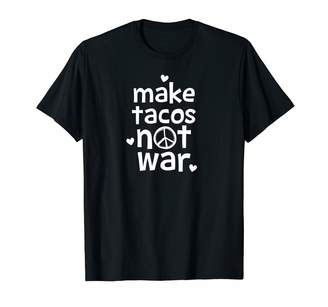 Chaos Creative Designs Make Tacos Not War Quote Peace Funny T-Shirt
