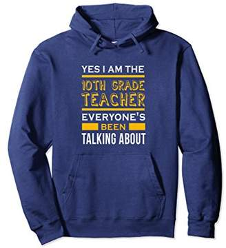 Yes I'm the 10th grade teacher awesome funny gift hoodie