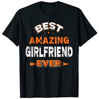 Ever Family Shirt Best Amazing Girlfriend Ever Family