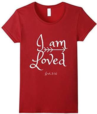 I am Loved John 3:16 Shirt