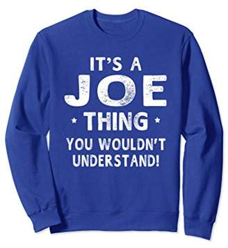 It's A Joe Thing Funny Novelty Gifts Name Sweatshirt Men