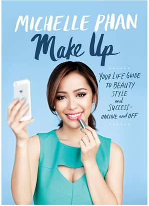 Penguin Random House Make Up: Your Life Guide To Beauty, Style, And Success--Online And Off By Michelle Phan