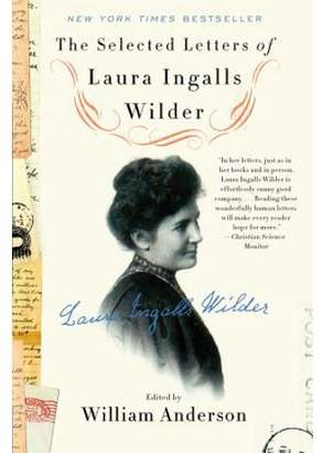 Toms William Anderson; Laura Ingalls Wilder The Selected Letters of Laura Ingalls Wilder