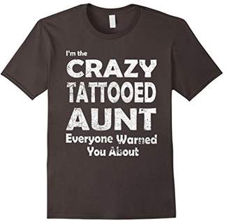 I'm the crazy tattooed aunt funny t shirt