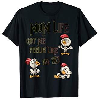 Mom Life Got Me Feelin Like Hei Hei T-Shirt