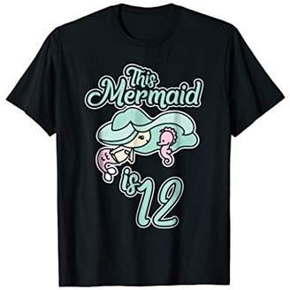 This Mermaid is 12 Years Old Shirt Twelvth Birthday Gift