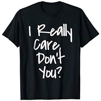 Don't Care ? I Do Resist and Protest Tshirt