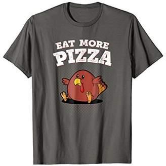 Thanksgiving Eat More Pizza Funny Turkey Shirt