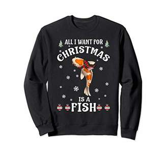 All I Want for Christmas Is A Fish Pajama Sweatshirt