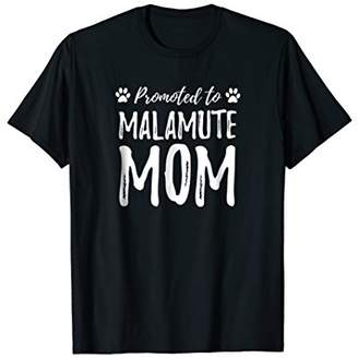 Promoted to Alaskan Malamute Mom Shirt Funny Dog Mom Gift