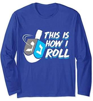 This is How I Roll Dreidel Hanukkah Long Sleeve Shirt