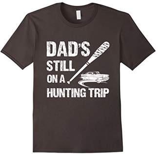 Hunter Dad's Still On A Hunting Trip T-Shirt