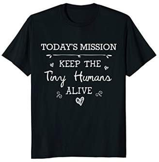 Funny Mom Shirt Today's Mission Keep The Tiny Humans Alive