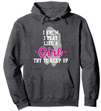 Funny Basketball Gift Play Like A Girl Try To Keep Up Hoodie