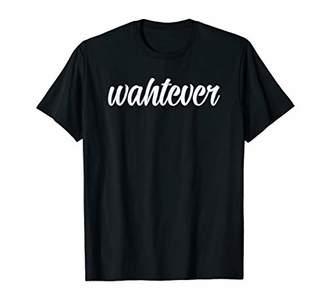 whatever. Saying Funny Tee Shirt