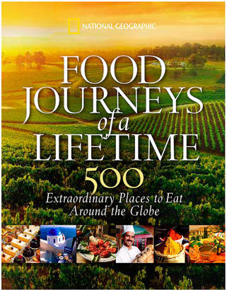 Penguin Random House Food Journeys Of A Lifetime By National Geographic