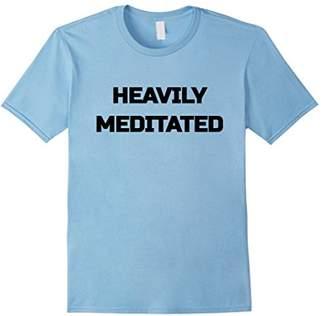 Heavily Meditated Funny Motivational Zen Meditation Shirt