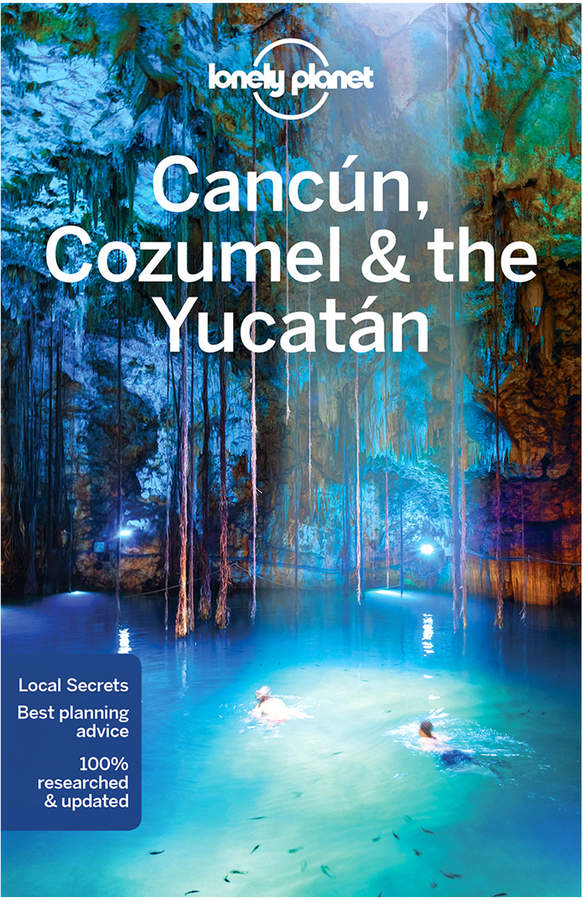 Lonely Planet Cancun, Cozumel, & the Yucatan