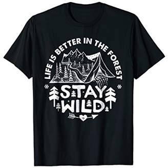 Life Is Better in The Forest Stay Wild T-Shirt