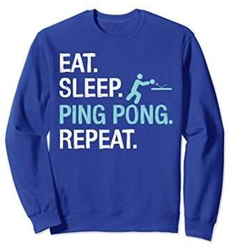 Funny Eat Sleep Ping Pong Repeat Sweatshirt