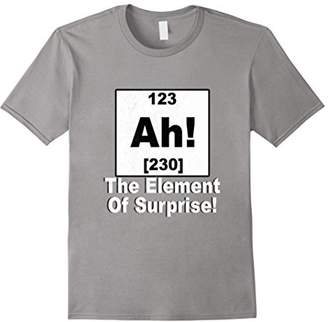 Ah! The Element Of Surprise T-Shirt Funny Periodic Table