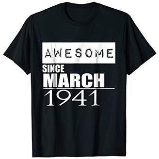 Awesome Since March 1941 T-Shirt Tshirt Birthday Gift