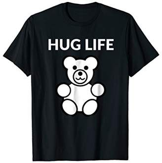 Hug Life Teddy Bear Funny T-Shirt