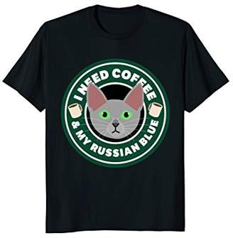 I Need Coffee And My Russian Blue Tee Shirt | Cat T-Shirt