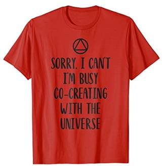 Busy Co-Creating With The Universe T-Shirt Law of Attraction