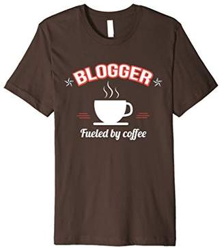 Blogger Shirt Fueled by Coffee Premium Tee