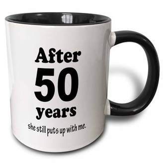 with me. 3drose 3dRose After 50 years she still puts up with me, Two Tone Black Mug, 11oz