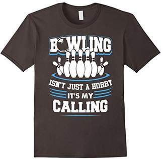 Bowling Isn't Just A Hobby It's My Calling - Bowler T-Shirt