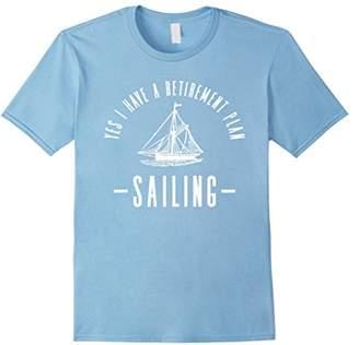 Novelty Sailing & Boating Shirt-Yes I Have A Retirement Plan