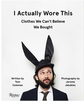 I Actually Wore This: Clothes We Can'T Believe We Bought Book