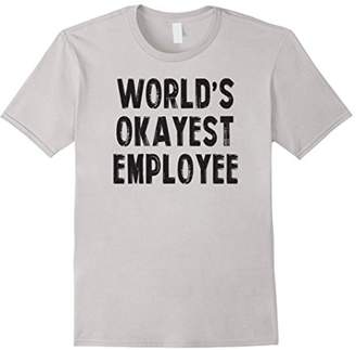World's Okayest Employee Tee Shirt