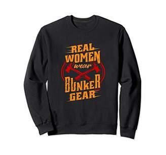 real women wear bunker gear Sweatshirt