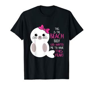 Cute Seal And Sea Lion T Shirt Beach Body Brand This is The Beach Body God Wanted Me To Have This Year Seal T-Shirt