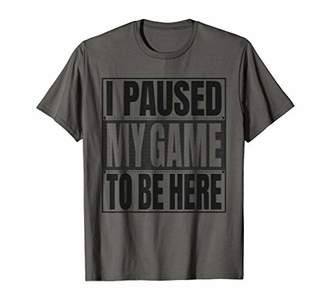 I Paused My Game To Be Here T-Shirt For Boys Youth Men