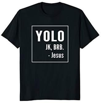 YOLO JK BRB Jesus T-shirt Christian Catholic Funny Shirt