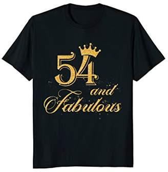 54 and Fabulous shirt 54th birthday