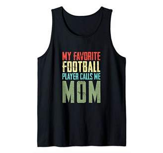 My Favorite Football Player Calls Me Mom Funny Game Day Gift Tank Top