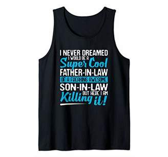 I Never Dreamed i Would Be A Super Cool Father-in-law Gift Tank Top