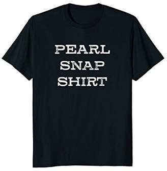 Pearl Snap Western Rodeo Cowboy Texas Country Music Shirt