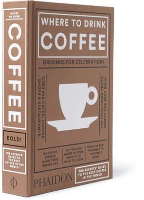 Phaidon Where To Drink Coffee Hardcover Book