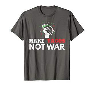 Make Tacos Not War T Shirt - Cinco De Mayo